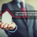 Great Ways to Increase the Value of Your Home Before Selling