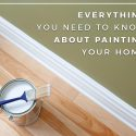 Everything You Need to Know About Painting Your Home